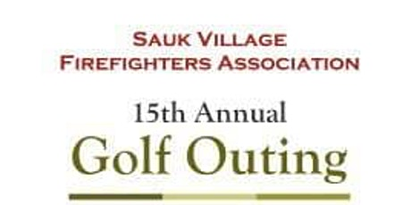 15th Annual Sauk Village Fire Association Golf Outing tickets