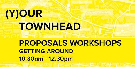 (Y)our Townhead Proposals Workshop - Getting Around (Workshops) tickets