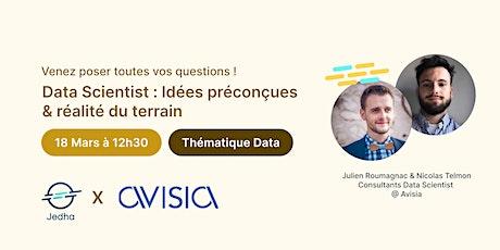 Data Scientist : Réalité du terrain et idées préconçues - Jedha x Avisia billets