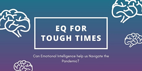 EQ for Tough Times:Can Emotional Intelligence help us Navigate the Pandemic tickets