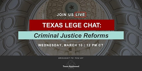 Tx Lege Chat: Criminal Justice Reforms tickets