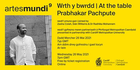 Wrth y bwrdd // At the table with Prabhakar Pachpute tickets