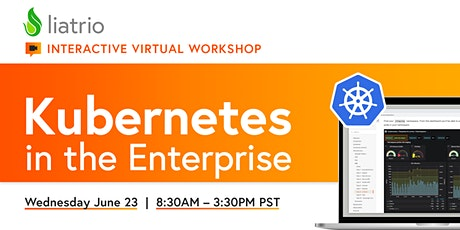 Liatrio's Virtual Ignite Lab — Kubernetes in the Enterprise (6/23/2021) tickets