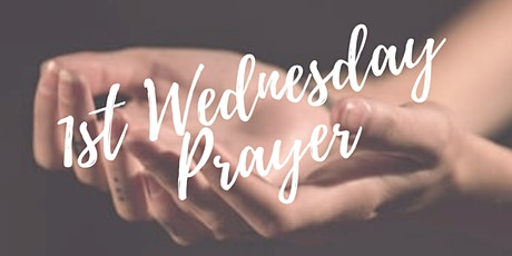1st Wednesday Night of Prayer tickets