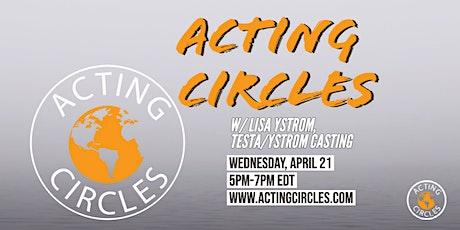 Acting Circles w/ Lisa Ystrom, Casting Director, Testa/Ystrom Casting tickets