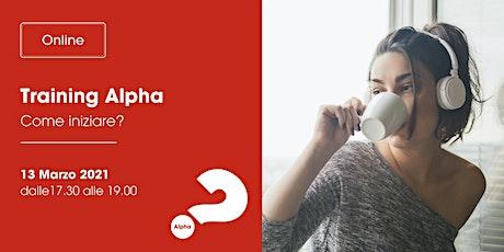 Training Alpha - Come iniziare? || 13 mar 2021 biglietti