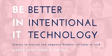 Be In It: Stories to elevate and empower Women+ of color in tech tickets