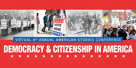 8th Annual American Studies Conference: Democracy & Citizenship in America Tickets