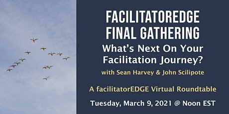FacilitatorEDGE Final Gathering: What's Next On Your Facilitation Journey? tickets