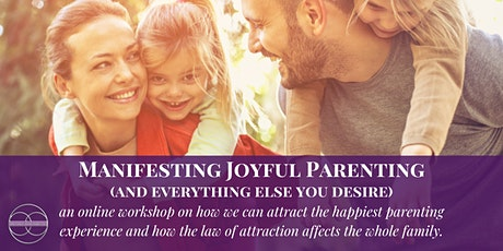 Manifesting Joyful Parenting: The Law of Attraction for Family Life tickets