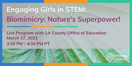 Engaging Girls in STEM: Biomimicry: Nature's Superpower! tickets