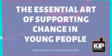 The Essential Art of Supporting Change in Young People Training tickets