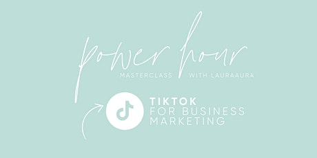 Power Hour Masterclass: TikTok for Business biglietti