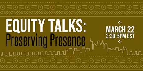 Equity Talks: Preserving Presence tickets