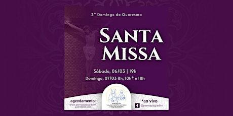 3º Domingo da Quaresma | Santa Missa, Domingo 8h ingressos