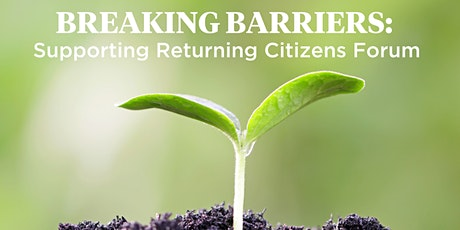 Breaking Barriers: Supporting Returning Citizens Forum tickets