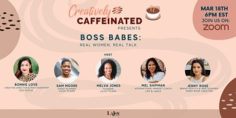 Creatively Caffeinated presents Boss Babes: Real Women, Real Talk tickets