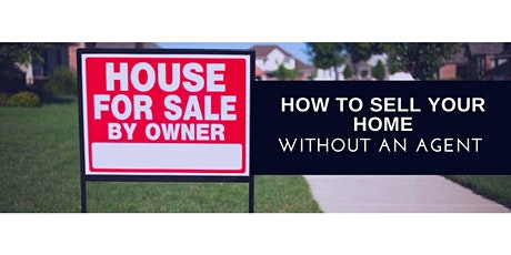 How To Sell Your Home Without An Agent tickets
