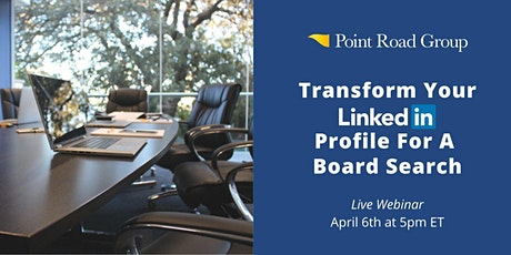 Transform Your LinkedIn Profile For A Board Search tickets