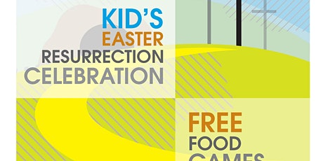 Kid's Easter Resurrection Celebration 2021 tickets
