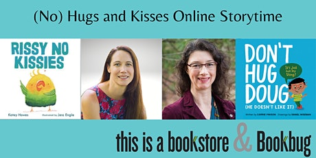 (No) Hugs and Kisses Online Storytime with Katey Howes and Carrie Finison tickets
