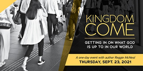 Kingdom Come:  Getting in on What God is Up to in Our World tickets