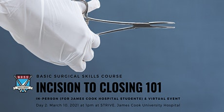 INCISION TO CLOSING 101: Basic Surgical Skills -Day 2 (Incising & Suturing) tickets