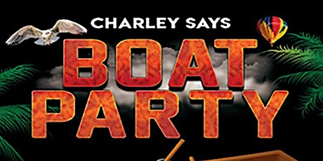 Charley Says Boat Party with Graham Gold tickets
