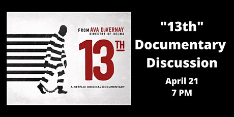 """13th"" Documentary Discussion tickets"