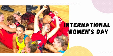 How  are women netballers on international Women's Day? tickets