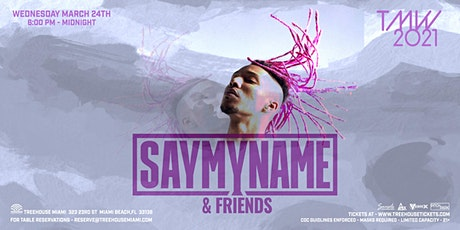 TMW - SAYMYNAME @ Treehouse Miami tickets