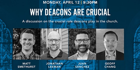 Why Deacons are Crucial tickets