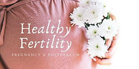 Healthy Fertility - Pregnancy and Postpartum tickets
