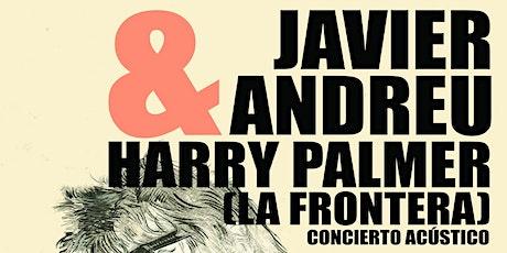 Javier Andreu &Harry Palmer (La Frontera) Concierto acústico en Guadalajara entradas