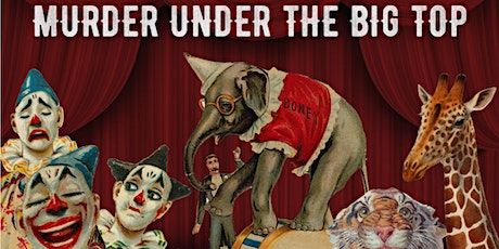 Murder Under the Big Top - An interactive digital experience tickets