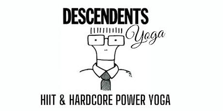 Descendents Yoga: HIIT & HARDCORE POWER FLOW tickets