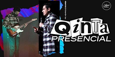 QUINTA PRESENCIAL - 04/03 tickets