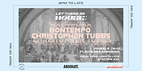 Let There Be House: Bontempo & Christopher Tubbs tickets