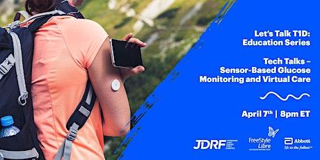Let's Talk T1D - Tech Talk – Sensor-Based Glucose Monitoring & Virtual Care tickets
