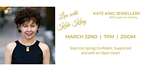 Step into Spring Confident, Supported and with an Open Heart LIVE with Kate tickets