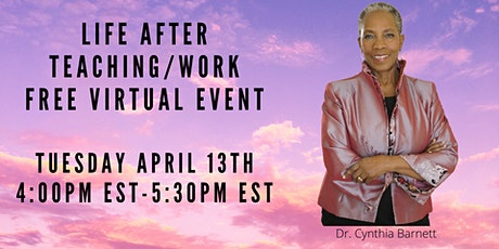 Life After Teaching /Work Virtual Event tickets