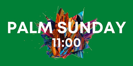 Palm Sunday 11:00am Service tickets