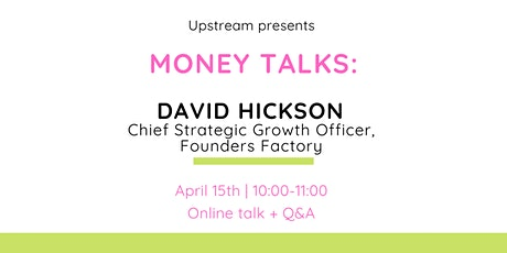 Money Talks series: Chief Strategic Development Officer, Founders Factory tickets