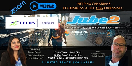 Ep 5 - TELUS Business - Jube2 & Partners that save your Biz & Life money Tickets