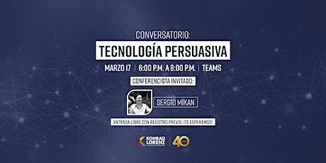 Conversatorio: Tecnología Persuasiva entradas