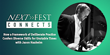 Next Fest Connects: Deliberate Practice - Diverse Skills for Unstable Times tickets