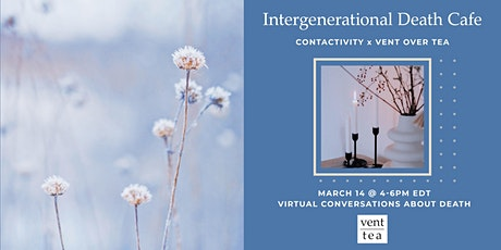 Intergenerational Death Cafe II tickets