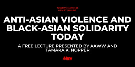 Lecture:  Anti-Asian Violence and Black-Asian Solidarity Today tickets