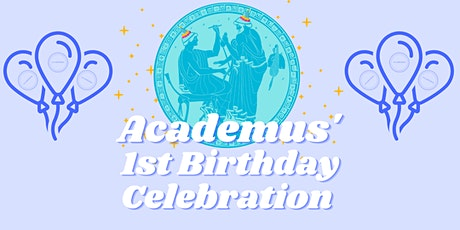 Academus' First Birthday Celebration tickets