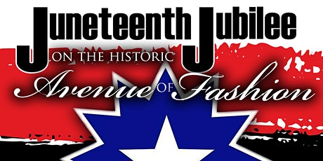 Juneteenth Jubilee  Stroll on the Historic Avenue of Fashion tickets